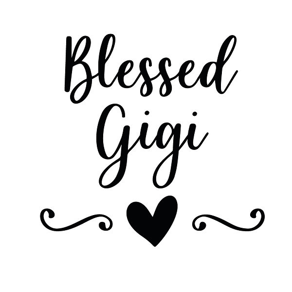 Blessed gigi | Free Iron on Transfer Slay & Silly Quotes T- Shirt Design in Png