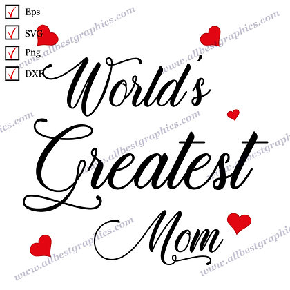World's Greatest Mom | Best Cool Sayings Vector Graphics T-shirt Decor Cut files
