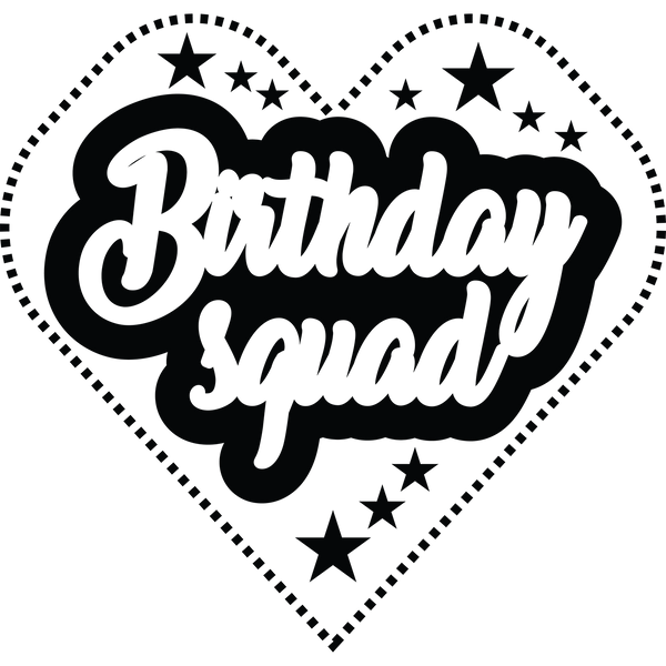 Birthday squad png | Awesome Printable Funny Quotes T- Shirt Design