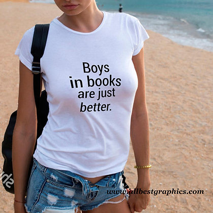 Boys in books are just better | Slay and Silly T-shirt Quotes in Eps Svg Png Dxf