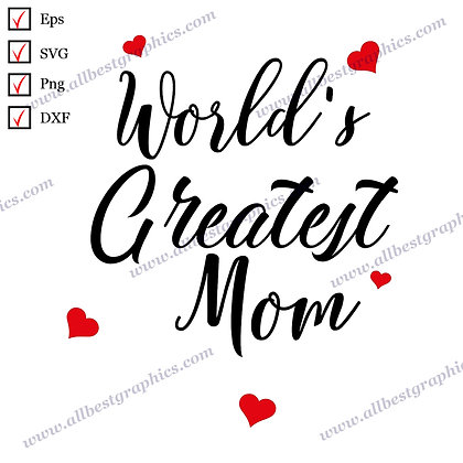 World's Greatest Mom | Best Funny Sayings Instant Download T-shirt Decor Cut fil