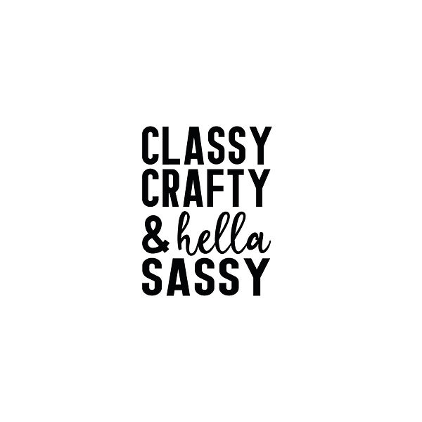 Classy crafty and hella sassy    Free download Printable Cool Quotes T- Shirt Design in Png