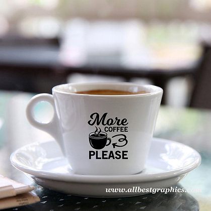 More coffee please | Coffee Quotes for Cricut and Silhouette Cameo