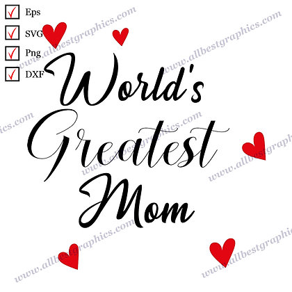 World's Greatest Mom | Best Cool Quotes T-shirt Design Vector Clip Art Cut files