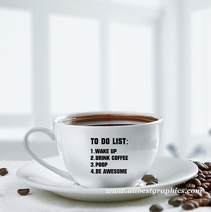 To do list wake up drink coffee | Sassy Coffee Quotes Cut files in Dxf Eps Svg