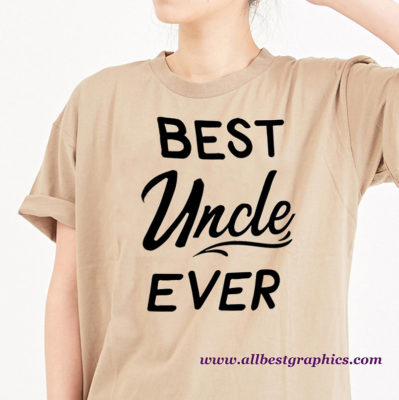 Best Uncle Ever | Sarcastic Quotes & Signs in Eps Svg Png Dxf
