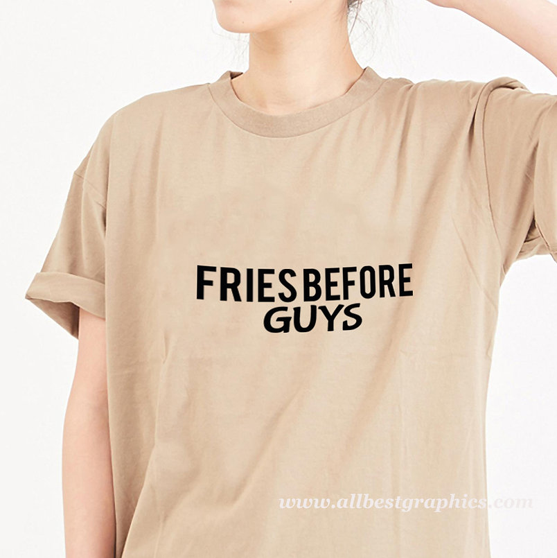 Fries before guys | Brainy T-Shirt Quotes Cut files in Svg Dxf Eps