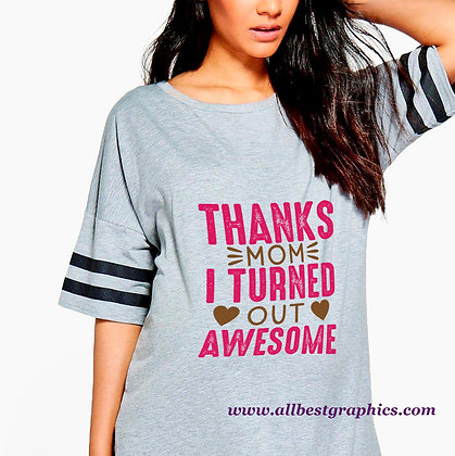 Thanks Mom I Turned Out Awesome | Best Mom Quotes & Signs Cut files in Svg Dxf