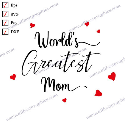 World's Greatest Mom | The Best Funny Sayings Ready-to-Use T-shirt Design Cut fi