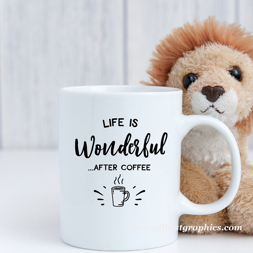 Life is wonderful after coffee | Coffee Quotes for Silhouette Cameo and Cricut