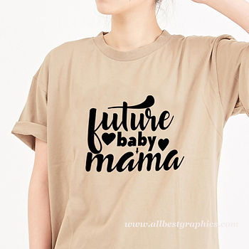 Future baby mama   Funny T-Shirt QuotesCut files inSvg Eps Dxf