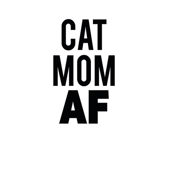 Cat mom af | Free Iron on Transfer Slay & Silly Quotes T- Shirt Design in Png