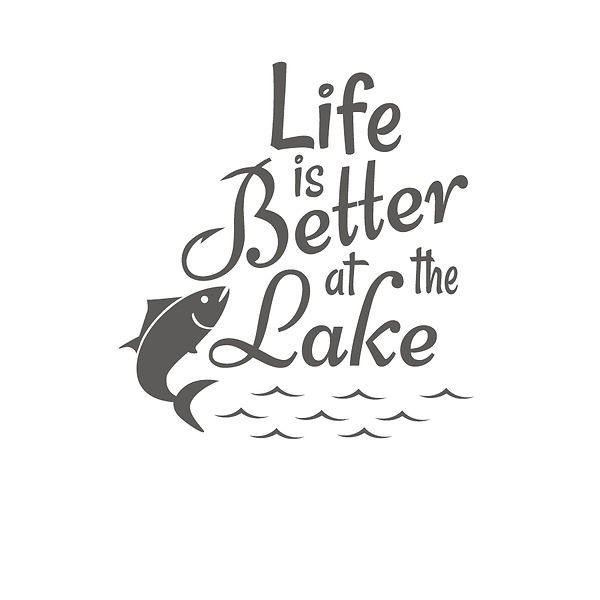 Life is better at the lake Png   Free Iron on Transfer Slay & Silly Quotes T- Shirt Design in Png