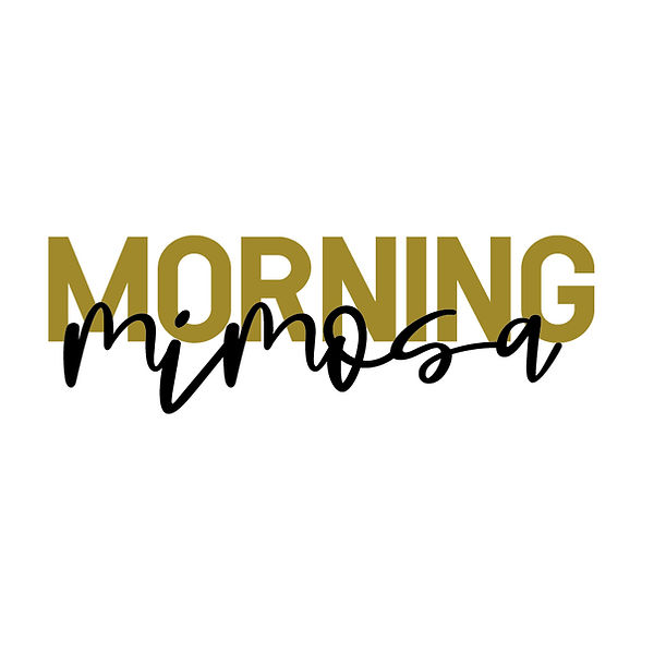 Morning mimosa Png | Free download Printable Funny Quotes T- Shirt Design in Png