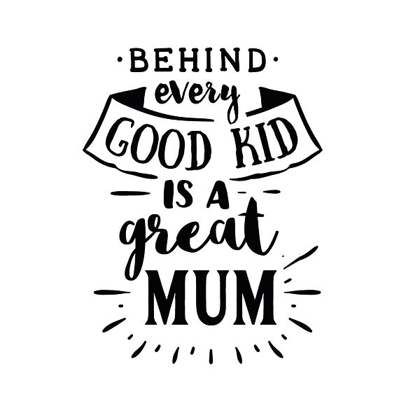 Behind every good kid is a great mum_2 | Free Iron on Transfer Funny Quotes T- Shirt Design in Png
