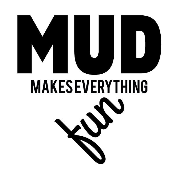 Mud makes every thing fun | Free download Iron on Transfer Sassy Quotes T- Shirt Design in Png