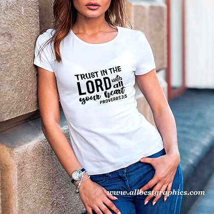 Trust in the lord wit all your heart | Sassy T-Shirt Quotes Cut files in Svg Dxf