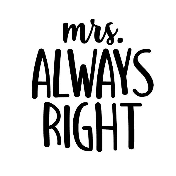 Mrs. alway right   Free Printable Sarcastic Quotes T- Shirt Design in Png
