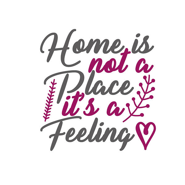 Home is not a place it is a feeling Png | Free download Printable Cool Quotes T- Shirt Design in Png
