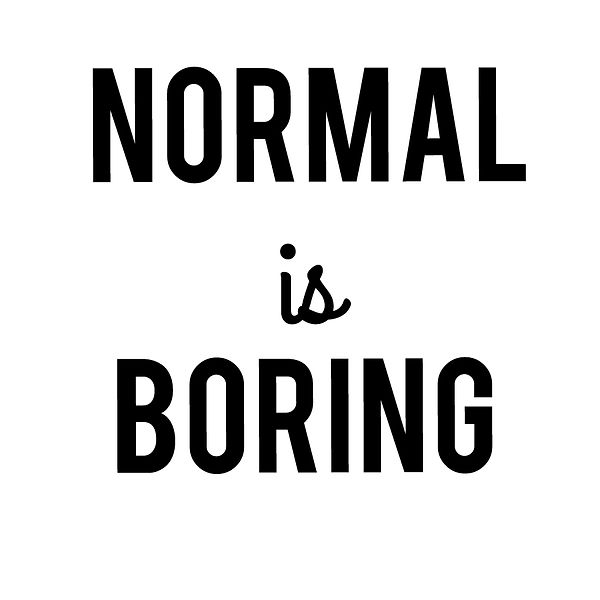 Normal is boring   Free download Iron on Transfer Cool Quotes T- Shirt Design in Png