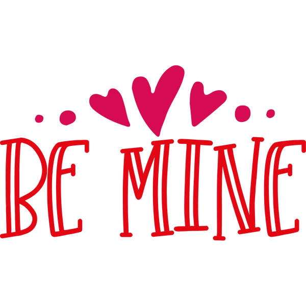 Be mine png | Amazing Iron on Transfer Funny Quotes T- Shirt Design