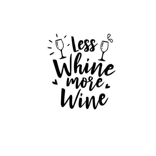 Less whine more wine  Png | Free Printable Sassy Quotes T- Shirt Design in Png