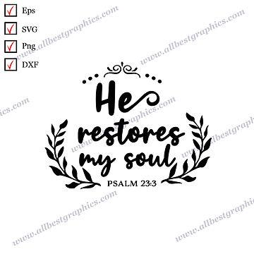 He Restores My Soul   Cool Quotes Christmas Décor Cut files