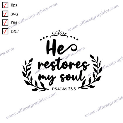 He Restores My Soul | Cool Quotes Christmas Décor Cut files