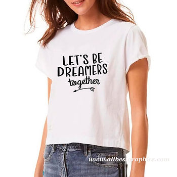 Let's be dreamers together   Funny T-shirt Quotes in Eps Svg Png Dxf