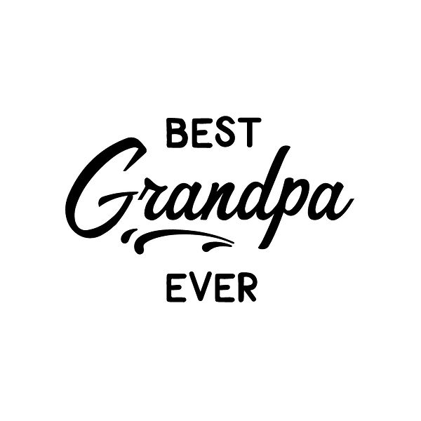 Best grandpa ever | Free download Printable Cool Quotes T- Shirt Design in Png