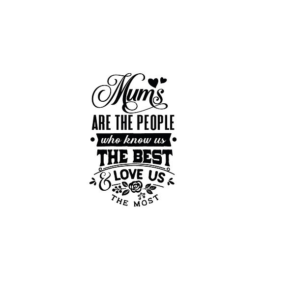 Mums are the people who know us Png | Free Printable Slay & Silly Quotes T- Shirt Design in Png