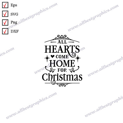 All Hearts Come Home | Cool Quotes Instant Download Christmas Design Png Dxf SVG