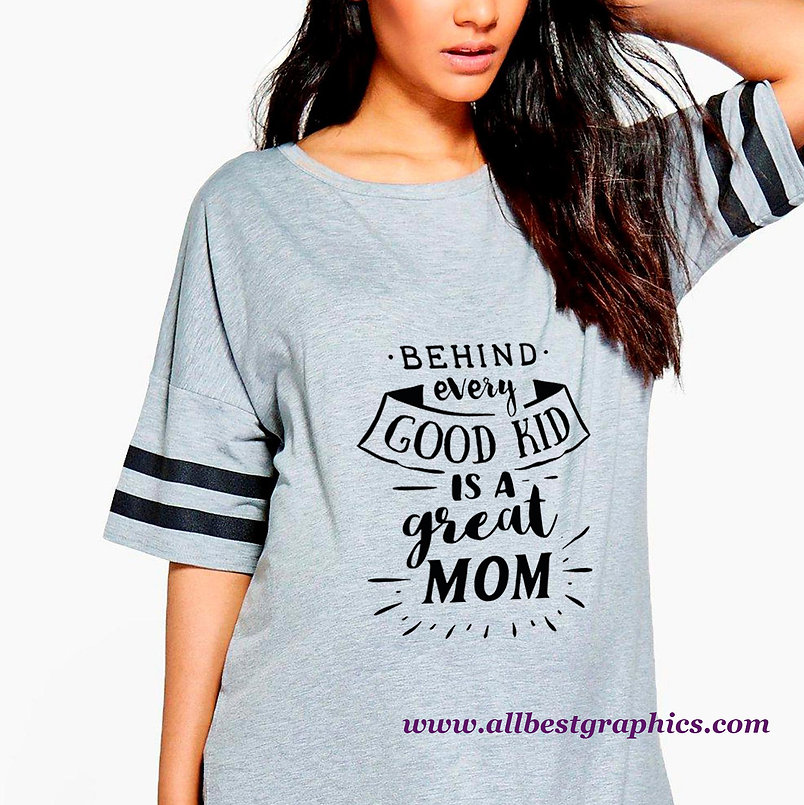 Behind Every Good Kid Is a Great Mom | Sassy Quotes & Signs for Cricut