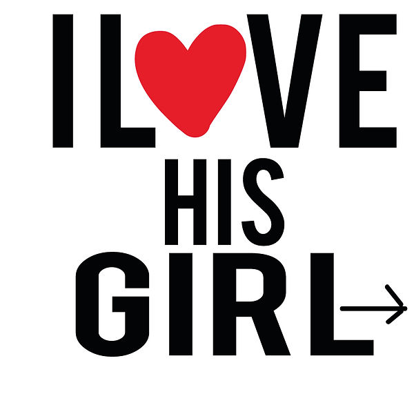 I love his girl | Free Iron on Transfer Slay & Silly Quotes T- Shirt Design in Png