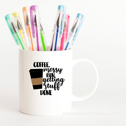 Coffee Messy Bun Getting Stuff | Coffee Quotes for Cricut and Silhouette Cameo