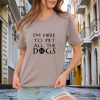 I'm here to pet | Iron on Transfer Sassy T-shirt Quotes for Cricut & Silhouette