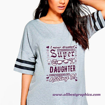 I Would be a Super Cool Daughter   Funny T-shirt Quotes & Signs for Cricut