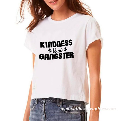 Kindness is so gangster |  Slay and Silly T-shirt Quotes in Eps Svg Png Dxf