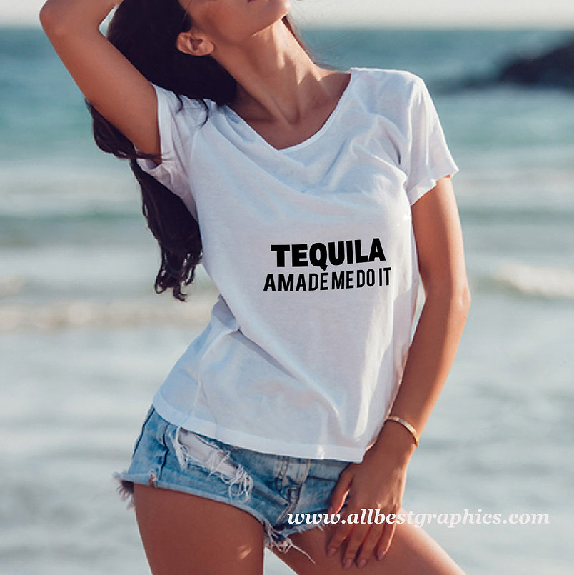 Tequila made me do it | Funny T-shirt Quotes for Cricut and Silhouette Cameo