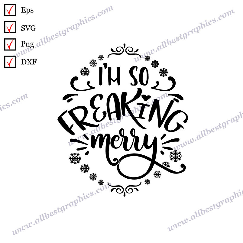 I'm So Freaking Merry | Funny Sayings Merry Christmas Decor Cut files