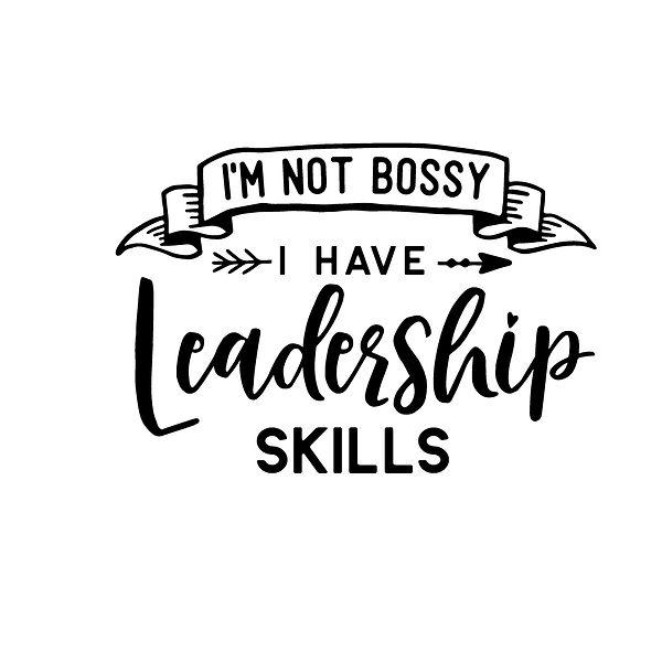 I'm not bossy i have leadership skills Png | Free Iron on Transfer Slay & Silly Quotes T- Shirt Design in Png