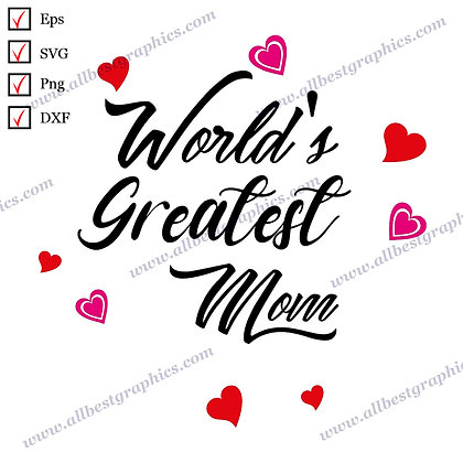 World's Greatest Mom | Funny Sayings Ready-to-Use T-shirt Design Dxf Eps SVG Png