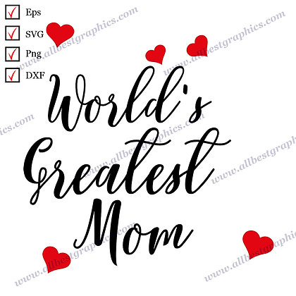 World's Greatest Mom | Cool Sayings T-shirt Template Ready-to-Use Eps SVG Png Dx