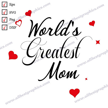 World's Greatest Mom | Funny Quotes Hand-Lettering T-shirt Template Eps SVG Png