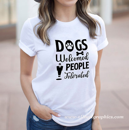 Dogs Welcomed People Tolerated | Cool Quotes & Signs about Pets for Silhouette