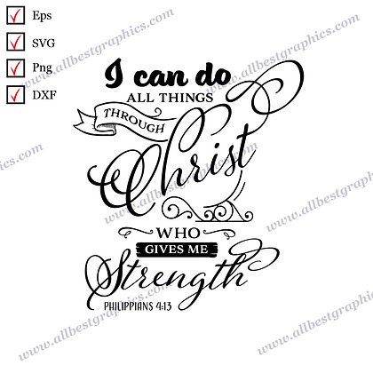 I Can Do All Things | Best Funny Quotes Instant Download Christmas Decor Cut fil