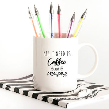 All I Need is Coffee and Mascara | Sassy Coffee Quotes for Cricut and Silhouette