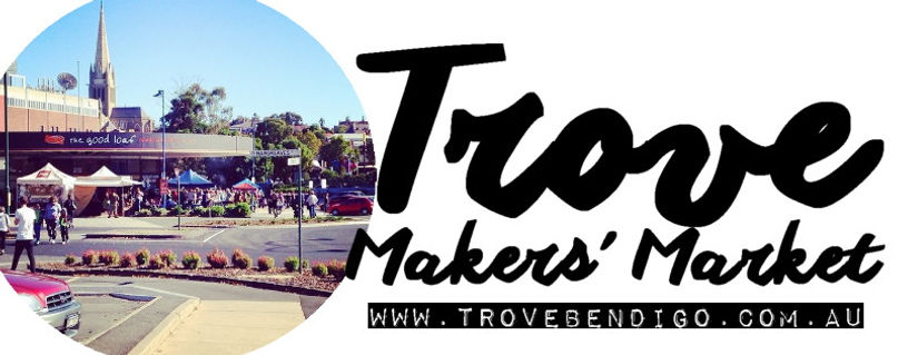 Trove Makers' Market | Bendigo