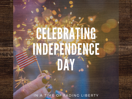 Celebrating Independence Day in a Time of Fading Liberty