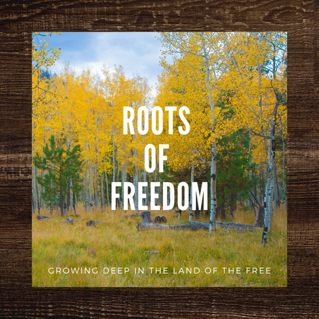 Roots of Freedom